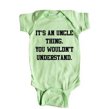 It's An Uncle Thing You Wouldn't Understand Baby Onesuit