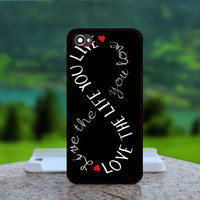 Black Love Life Infinity Quote - Photo Print in Hard Case - For iPhone 4 / 4s Case , iPhone 5 Case - White Case, Black Case (CHOOSE OPTION )