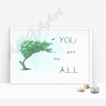 You are my all, Love Quote, Instant download,  water color , Poster, Home decor, Digital file, Wall decor, Wall art, Living room decor