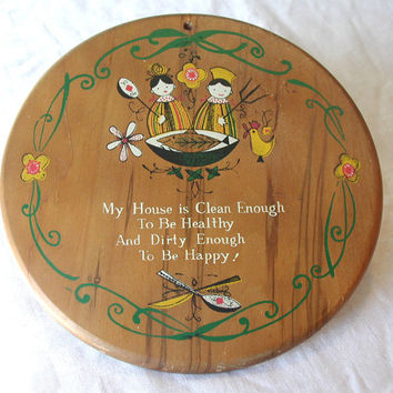 Vintage Wooden Wall Hanging by Enesco - My House is Clean Enough To Be Healthy...