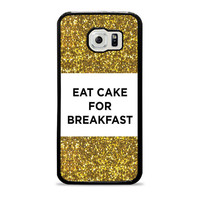 Eat Cake For Breakfast Sparkle Quote Samsung Galaxy S6 Case