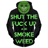 Shut The F*ck Up And Smoke Weed Hoodie