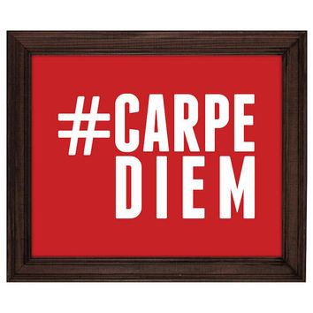 Hashtag Carpe Diem Instagram Style Art Print 8x10 Inches Buy 2 Get 1 Free (Print Number 29)