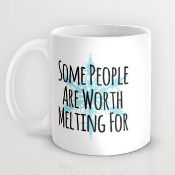Some People Are Worth Melting For- Frozen (Olaf) Mug by Lauren Ward