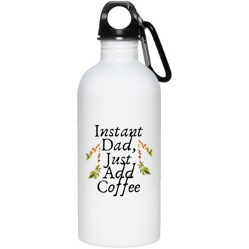 Instant Dad Cute Father's Day Gift For Father From Wife, Girlfriend, Daughter, Son, Stepdaughter, Stepson, Mom, Grandma, Mother In Law ( 23663 20 oz. Stainless Steel Water Bottle)