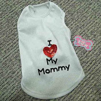 Cute Dog Vest Says I Love Daddy or Mommy on Back Pet Fashion Clothing MEDIUM: Cute Dog Vest Says I Love Daddy or Mommy on Back Pet Fashion Clothing MEDIUM-Design Daddy