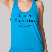 I'm a MERMAID ... JEALOUS ... Unisex Heathered Tank Top Shirt silkscreen screenprint American Apparel