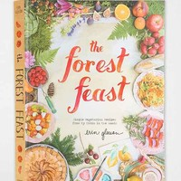 The Forest Feast: Simple Vegetarian Recipes From My Cabin In The Woods By Erin Gleeson- Assorted One