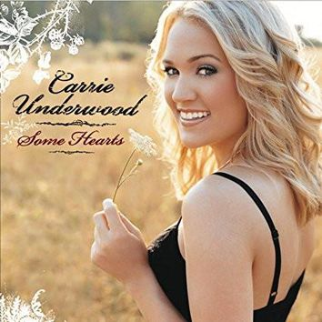 Carrie Underwood : Some Hearts