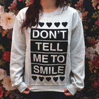 PREORDER SMALL Don't Tell Me to Smile Anti Street by hannahisawful