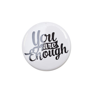 You are Enough White Button