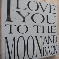 I love you to the moon and back typography wood sign