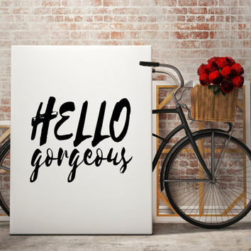 Hello Georgeous Wall Art Printable Gifts Gift For Girlfriend Modern Wall Decoration Large Wall Decor Large Art Gift for Wife Poster Gift