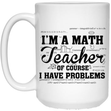 I'm A Math Teacher 15 oz Mug