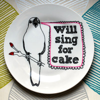 Hand Drawn Plate Bird Will Sing For Cake by InkBandit on Etsy