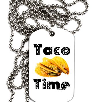 Taco Time - Mexican Food Design Adult Dog Tag Chain Necklace by TooLoud