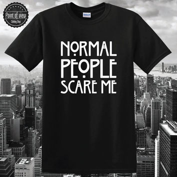 Normal people scare me tshirt american horror movie shirt tumblr shirt tumblr tshirt unisex top tee unisex clothing horror tshirt
