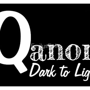'QANON DARK TO LIGHT GIFT ITEMS' by EmilysFolio