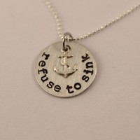 """Refuse to Sink"" - Pewter and silver necklace with anchor charm - Hand Stamped"