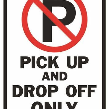 Pick Up And Drop Off No Parking Heavy-duty Reflective Sign, 12 In. X 18 In.