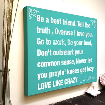 Love Quote Canvas Art: Be a Best Friend Tell The Truth Overuse I Love