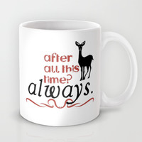 Harry Potter Severus Snape After all this time? - Always. Mug by Raeuberstochter