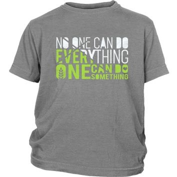 No One Can Do Everything, Everyone Can Do Something - Kid's Shirt