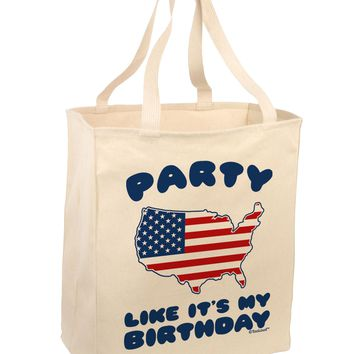 Party Like It's My Birthday - 4th of July Large Grocery Tote Bag