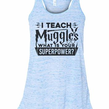 I Teach Muggles What Is Your Superpower - Bella Canvas Womens Tank Top - Gathered Back & Super Soft