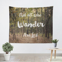 Not all who Wander are Lost Tapestry