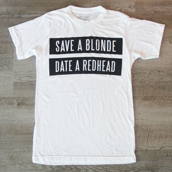 Save a Blonde Date a Redhead Tee