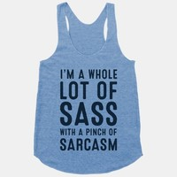 I am a Whole Lot of Sass with a Pinch of Sarcasm