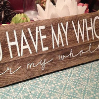 You Have My Whole Heart For My Whole Life - Reclaimed Wood - Hand Painted Wood Sign -3.75x19