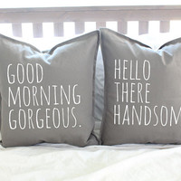 Good Morning Gorgeous & Hello There Handsome Pillow Cover Set