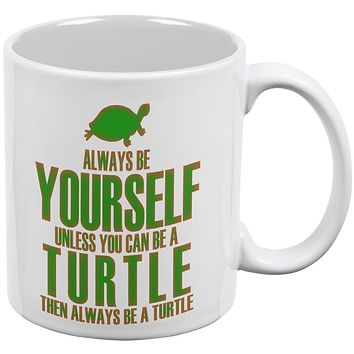 Always Be Yourself Turtle White All Over Coffee Mug