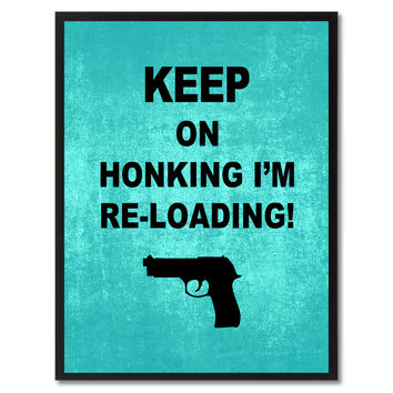 Keep on Honking Funny Adult Sign Aqua Print on Canvas Picture Frames Home Decor Wall Art Gifts 91861