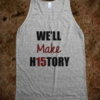 WE'LL MAKE H15TORY - CLASS OF 2015 TANK
