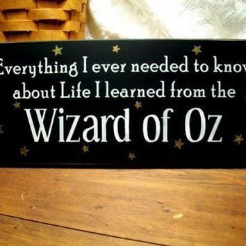 Everything I Ever Needed To Know...Wizard of Oz Sign | CountryWorkshop - Folk Art & Primitives on ArtFire