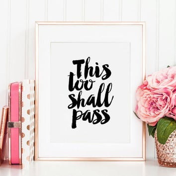 PRINTABLE Art, This Too Shall Pass, Motivational Poster, Inspirational Quote,Quote Prints,Best Words,Ok Go Song,Album New Moon, Quote Prints