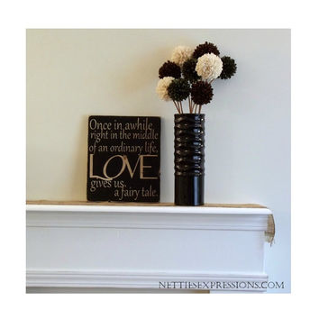 Love gives us a fairy tale – Rustic Wood Sign