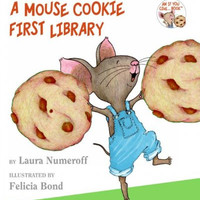 A Mouse Cookie First Library: If You Give a Mouse a Cookie/ If You Take a Mouse to School (If You Give. . .)