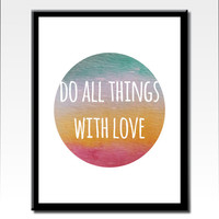 Printable Quote Art, Do All Things With Love Quote, Motivational Art, Typography Art, Modern Art, Inspirational Print, Digital Download Art