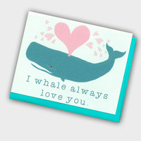 I Whale Always Love You - Whale Valentine - Valentine's Day Card - Valentine Card - Whale Card - Cute Anniversary Card - Animal Pun Card