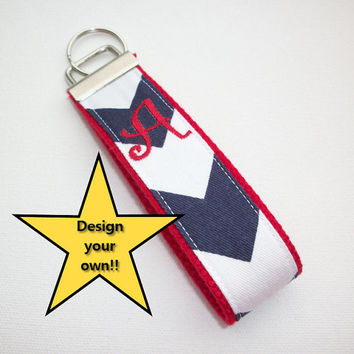 Key FOB / KeyChain / Wristlet  - initial monogram on your choice of chevron preppy -  custom - design your own