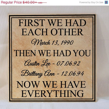 "EASTER SALE - Personalized Sign ""First we had each other, then we had you"" 12"" (Personalized Wood Sign or Personalized Tile Sign)"