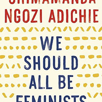 "We Should All Be Feminists by Chimamanda Ngozi Adichie - Plus Free ""Read Feminist Books"" Pen"
