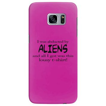 funny t shirt i was abducted by aliens & all i got was this lousy t sh Samsung Galaxy S7 Edge