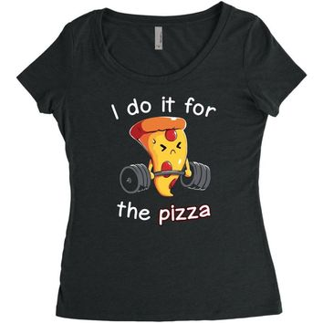i do it for the pizza Women's Triblend Scoop T-shirt