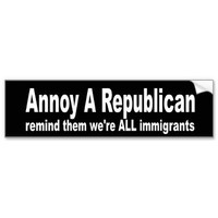 Annoy A Republican Bumper Sticker from Zazzle.com
