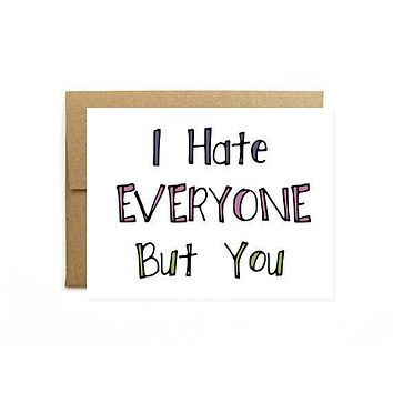 Yellow Daisy Paper Co. - Hate Everyone But You Funny Card